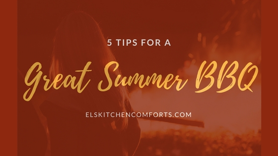 5 Tips for a Great Summer BBQ