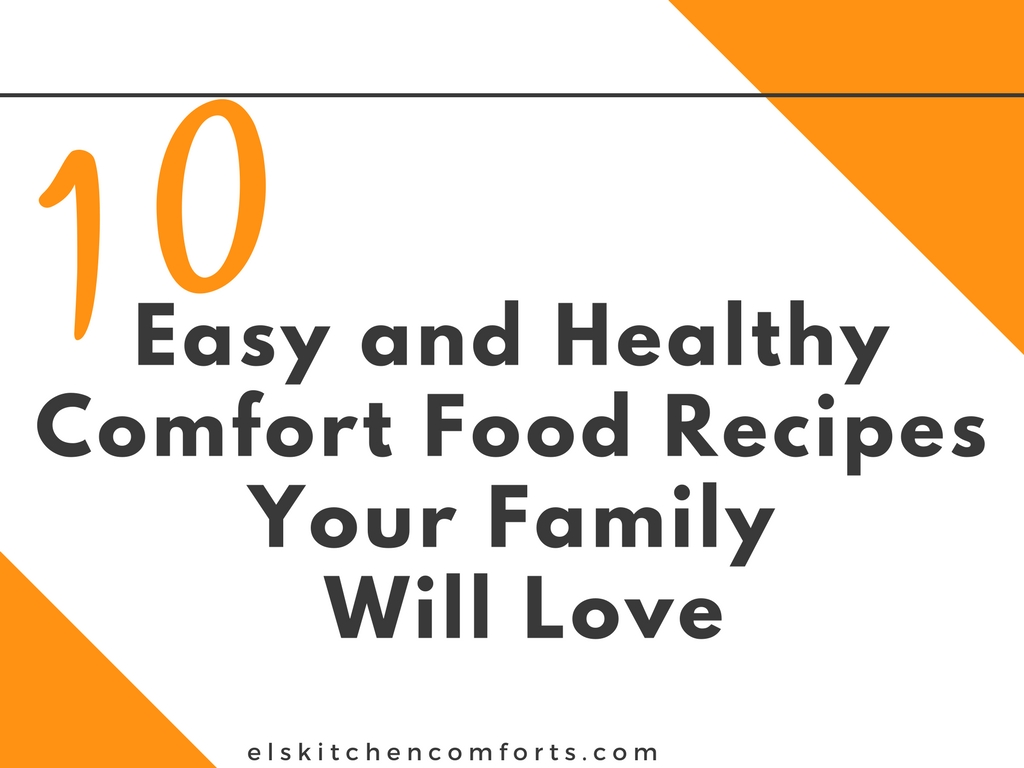 10 Easy Healthy Comfort Food Recipes