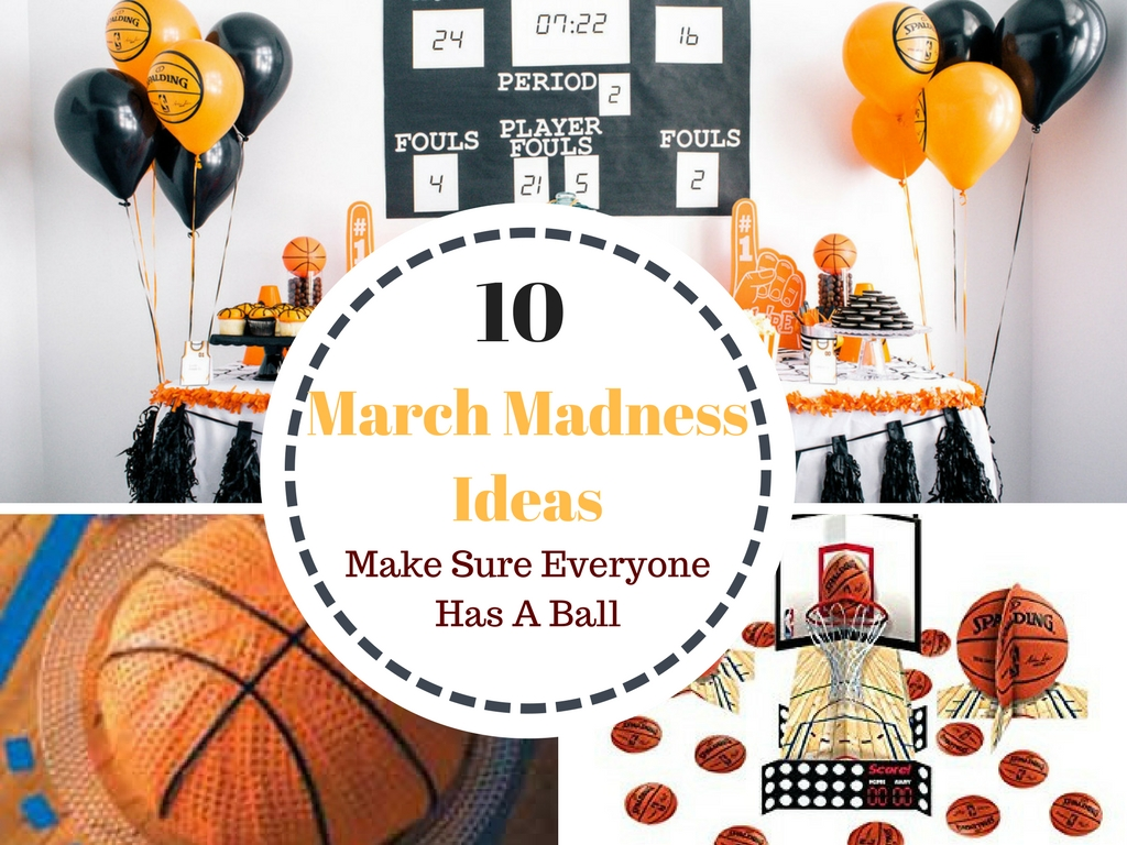 10 March Madness Party Ideas to Make Sure Everyone has a Ball ~ El\'s ...