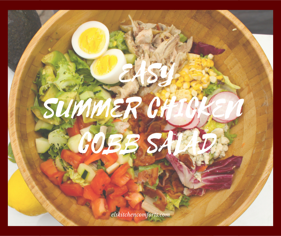 Easy Summer Chicken Cobb Salad