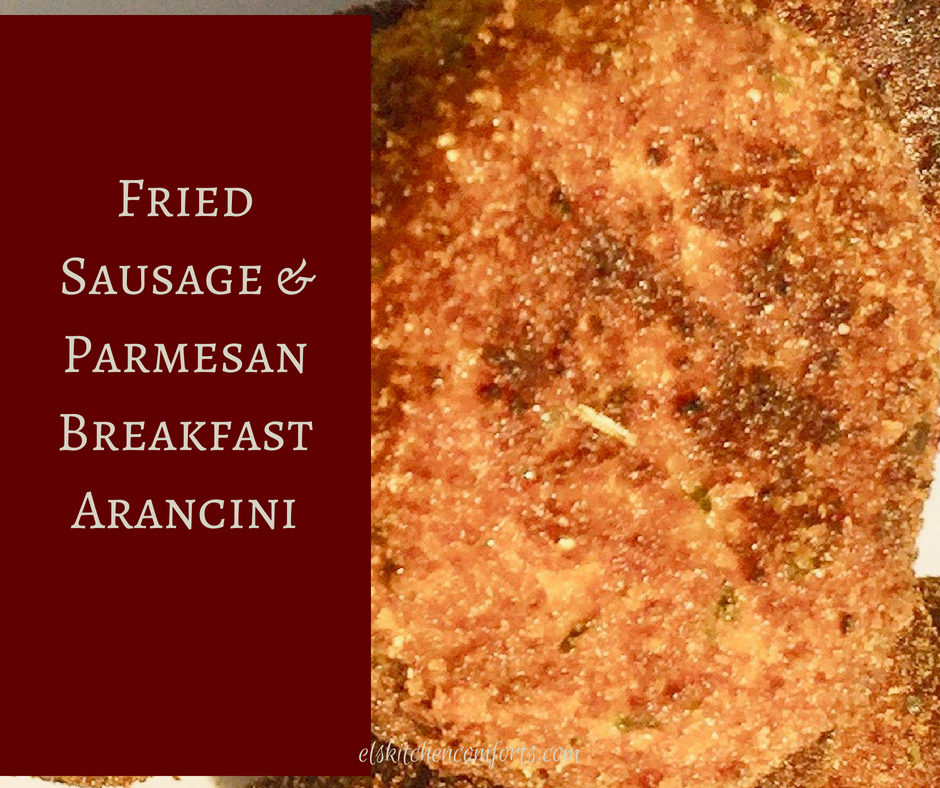 fried sausage and parmesan breakfast arancini