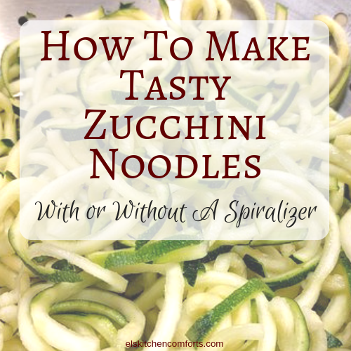 How to Make Tasty Zuchhini Noodles (Zoodles)