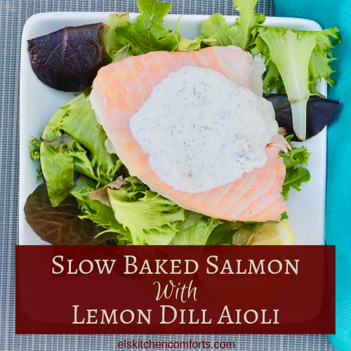 Slow Baked Salmon with Lemon Dill Aioli