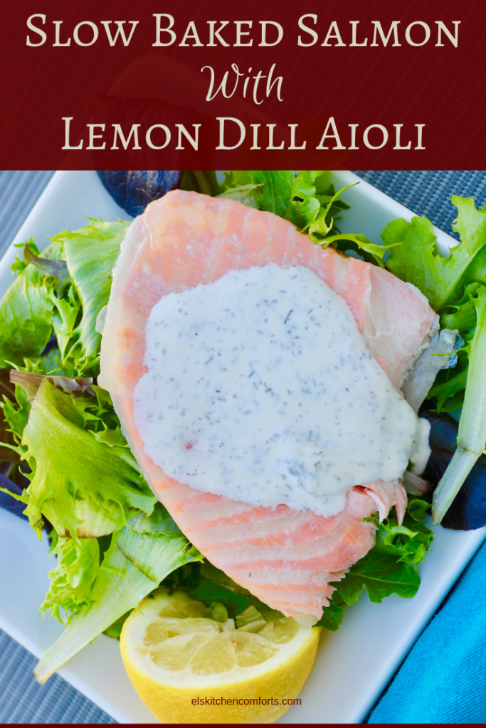 Slow Baked Salmon with Lemon Dill Aioli is fall apart smooth in your mouth and spark for your taste buds.
