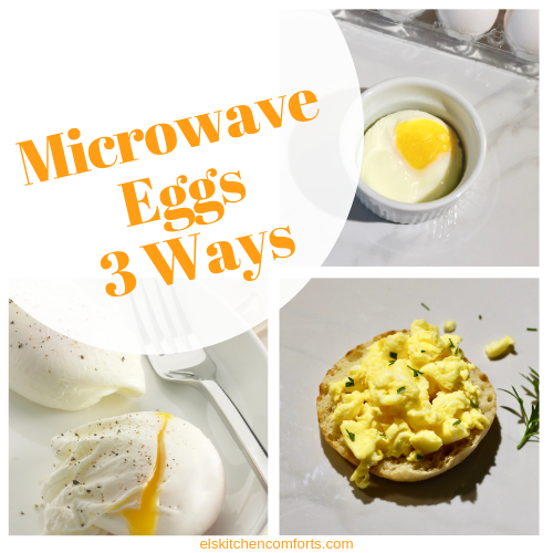 Microwave Eggs Three Ways